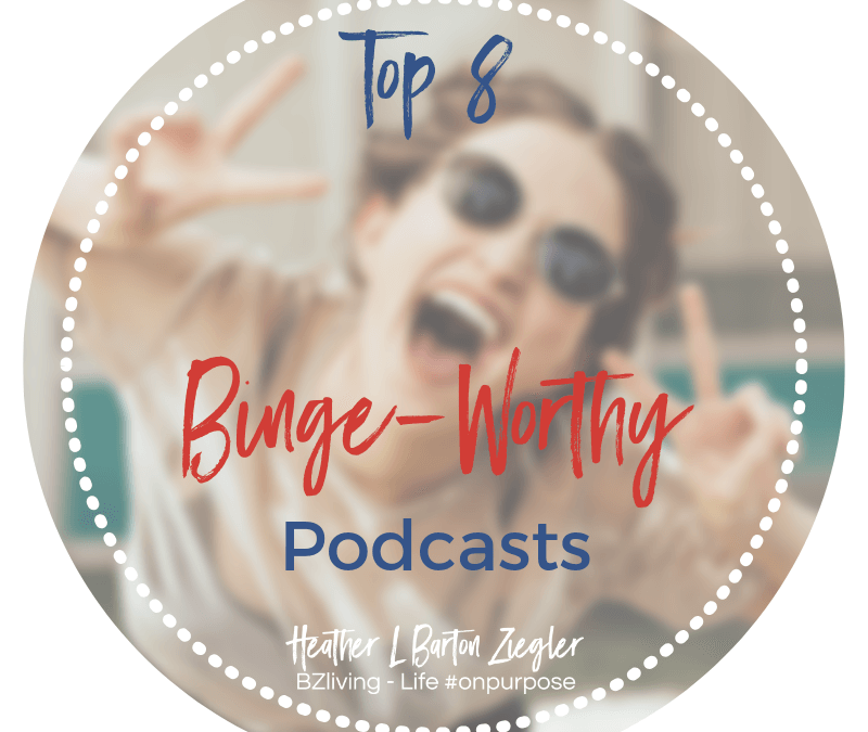 Top 8 Binge-Worthy Podcasts